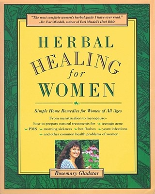 Herbal Healing for Women By Gladstar, Rosemary/ Vojtech, Anna (ILT)